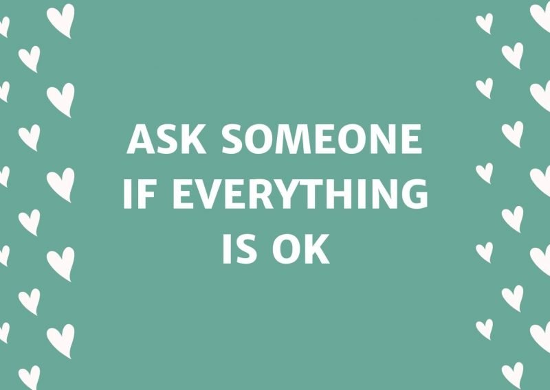 Ask Someone If Everything Is OK