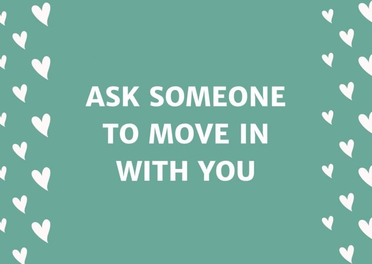 Ask Someone To Move In With You