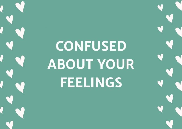 Confused About Your Feelings