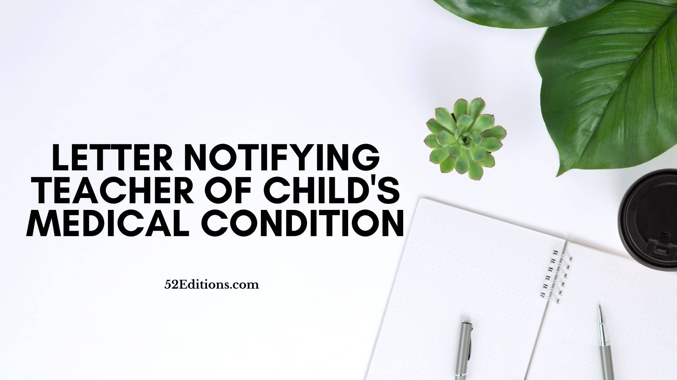 Letter Notifying Teacher Of Child's Medical Condition