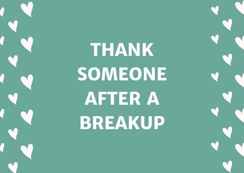 Thank Someone After A Breakup