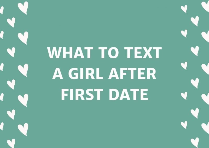 What To Text A Girl After First Date