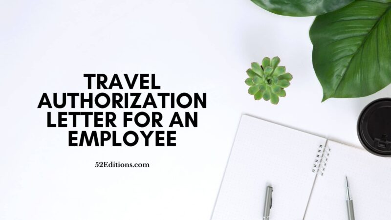 Travel Authorization Letter For An Employee