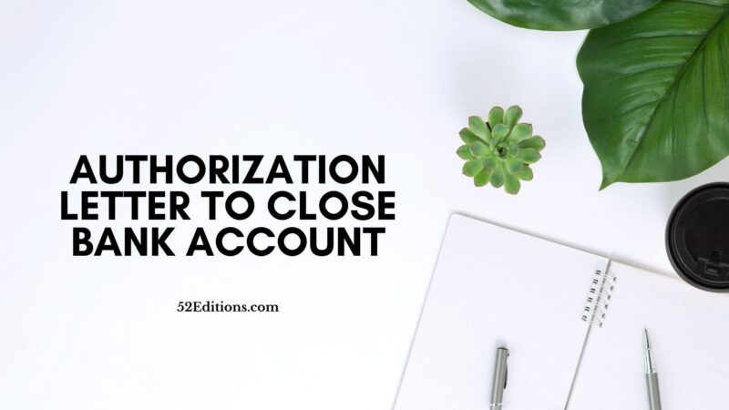Authorization Letter To Close Bank Account