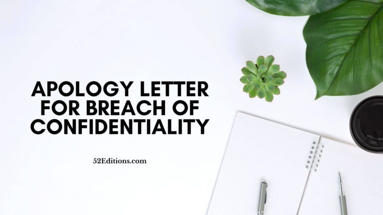 If you need to apologize because you accidentally divulged confidential information, here is a sample apology letter for breach of confidentiality.